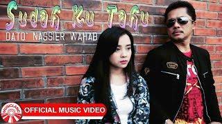 Sudah Ku Tahu - Dato' Nassier Wahab