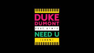 Duke Dumont - Need U (100%) (Atlas Remix) Preview