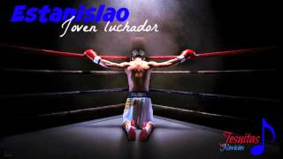 Estanislao, Joven luchador (Rap)