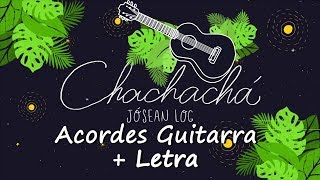 (Chachachá TUTORIAL Acordes guitarra) Jósean Log