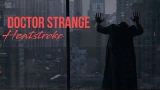 Stephen Strange ➳ HeatStroke