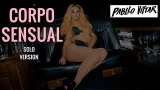 Pabllo Vittar - Corpo Sensual (Solo Version) + [LETRA]