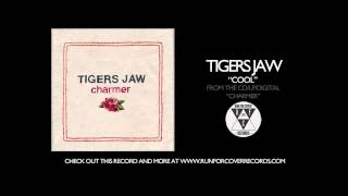 Tigers Jaw - Cool (Official Audio)