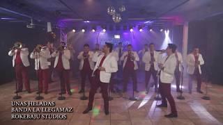 """Banda La Llegamaz """"Unas Heladas"""" (Corridos En Vivo )"""