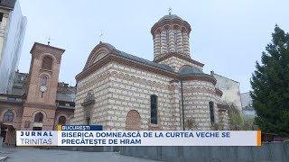 Biserica Domneasca de la Curtea Veche se pregateste de hram