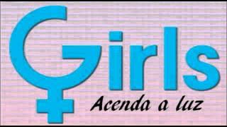 Girls - Acenda a luz (Teaser)