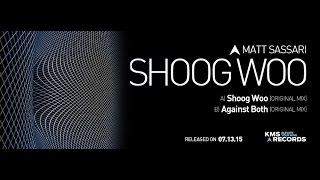 KMS 211 SHOOG WOO - Matt Sassari