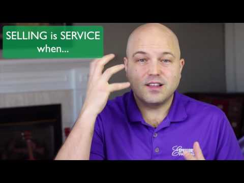 SELLING is SERVICE when...
