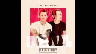 Mau y Ricky - Voy Que Quemo