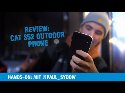 Hands on: CAT S52 - Die Outdoor-Phone Review | Paul Sydow