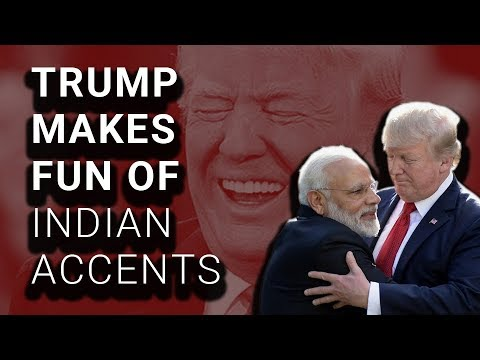 Trump Used Fake Accent to Mock India's Prime Minister