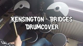Kensington - Bridges // Drumcover