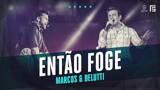 Marcos & Belutti - Então Foge | Vídeo Oficial DVD FS LOOP 360°