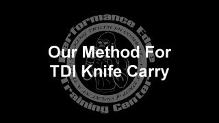 Our Method For TDI Knife Carry