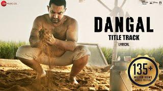 Dangal - Title Track | Lyrical Video | Dangal | Aamir Khan | Pritam | Amitabh B | Daler Mehndi width=