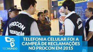 Telefonia celular foi a campeã de reclamações no Procon em 2015
