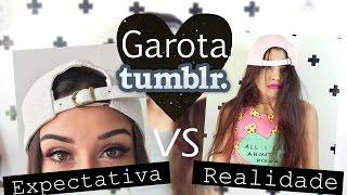 Expectativa X Realidade Garota Tumblr-Tumblr Girl |Camyla lima