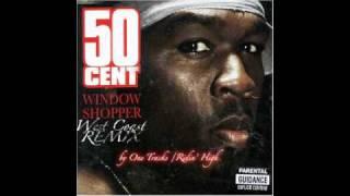 "50 Cent - Window Shopper ""West Coast Remix"" By OneTracks (Ridin' High)"
