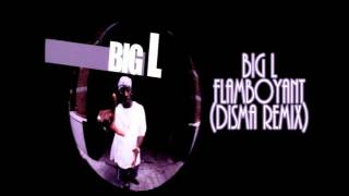 Big L - Flamboyant (Disma Remix)