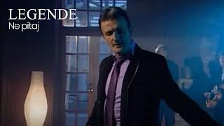 Legende - Ne pitaj - (Official Video)