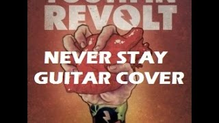 Never Stay - Youth In Revolt (Guitar Cover)