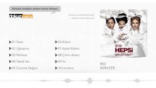 Grup Hepsi - Nükleer (Official Audio)