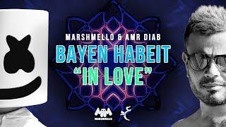 "Marshmello & Amr Diab - Bayen Habeit ""In Love"" (Lyric Video) | عمرو دياب Marshmello - باين حبيت"