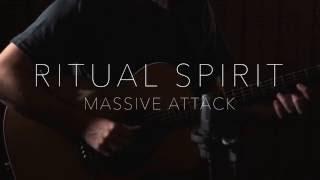 Massive Attack - Ritual Spirit cover by Llargo