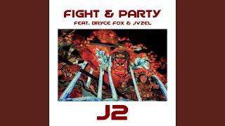 Fight & Party (feat. Bryce Fox & Jvzel)