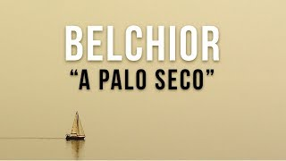 Belchior - A Palo Seco (Letra) (Lyric Video)