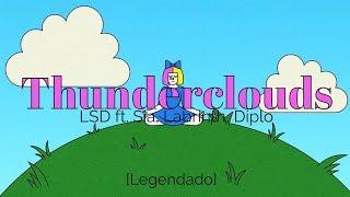LSD - Thunderclouds ft. Sia, Labrinth, Diplo [Legendado/Tradução]