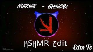 Marnik - Shinobi (KSHMR Edit) [EDM TV]