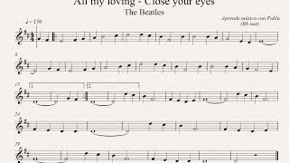 ALL MY LOVING (CLOSE YOUR EYES): :Bb inst(clarinete,trompeta,saxo sop/tenor)(partitura con playback)