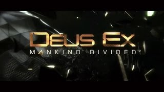 Deus Ex: Mankind Divided Now Available Last Hope 15 US TV Spot