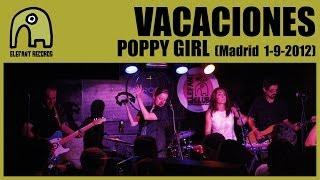 VACACIONES - Poppy Girl [Live Elefant Club [Sala Siroco, Madrid] - 01-09-2012]