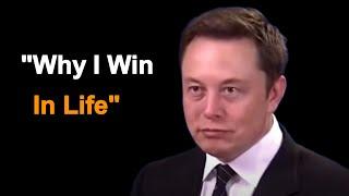 Elon Musk - Why I Win