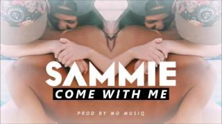 Sammie - Come With Me Remix (Prod by MO MUSIQ)