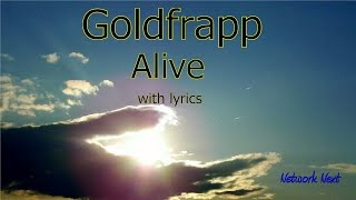 Alive - Goldfrapp with lyrics