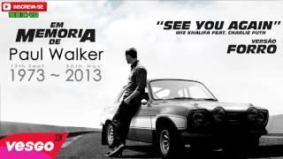 Wiz Khalifa See You Again VERSÃO FORRÓ