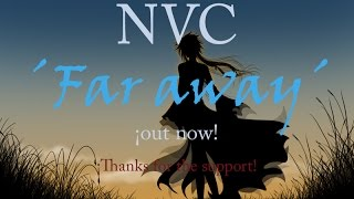 NVC - far away (OUT NOW)