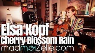 Elsa Kopf - Cherry Blossom Rain - session acoustique madmoiZelle.com