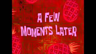 A Few Moments Later   Spongebob
