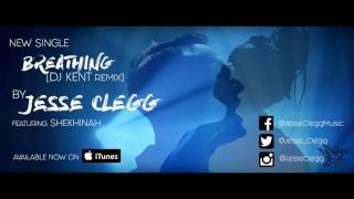 Jesse Clegg - Breathing (feat. Shekhinah)[DJ Kent Remix] Official Audio