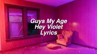 Guys My Age || Hey Violet Lyrics