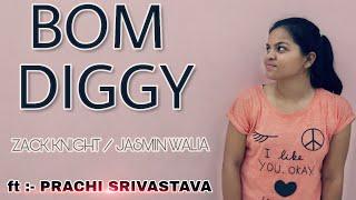 Bom Diggy Diggy zack knight/jasmin walia dance by :-  PRACHI SRIVASTAVA