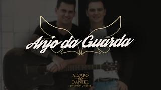 Alvaro e Daniel  - Anjo da Guarda (Sertanejo Católico)
