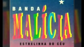 BANDA MALÍCIA-ESTRELINHA DO CÉU