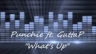 "Punchie ft. Gutta P - ""What's Up"""
