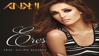 Anahi estrena Eres feat. Julión Alvarez