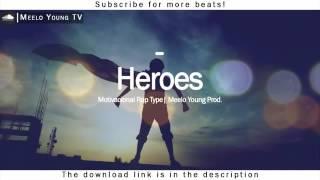 Heroes Motivacional Rap Beat Hip Hop Instrumental Meelo Young Prod   10Youtube com